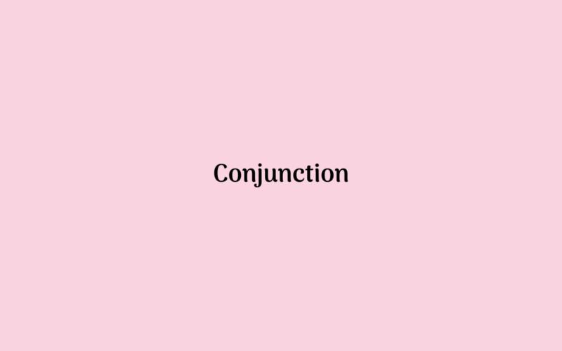 Pengertian Jenis dan Contoh Conjunction
