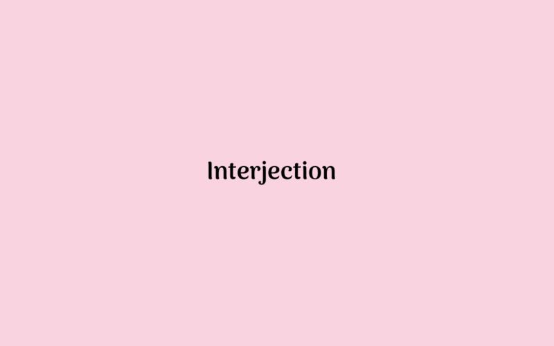 Pengertian Jenis Contoh Interjection