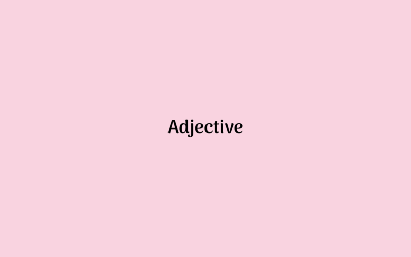 Pengertian Jenis dan Contoh Adjective