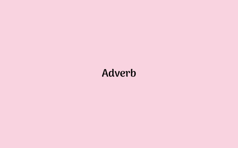 Pengertian Jenis dan Contoh Adverb