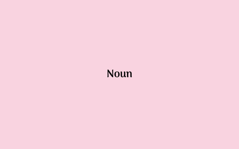 Pengertian Jenis dan Contoh Noun